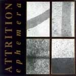 ATTRITION - Ephemera - CD