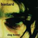 BASTARD - Zing Boom - CDS